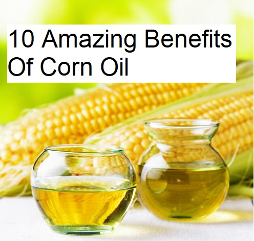 10 Amazing Benefits Of Corn Oil