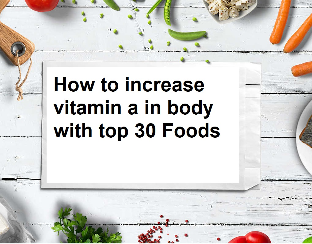 How to increase vitamin a in body