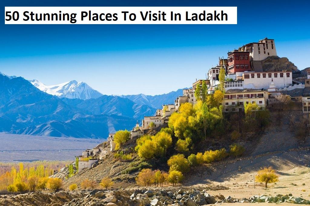 50 Stunning Places To Visit In leh Ladakh 2021